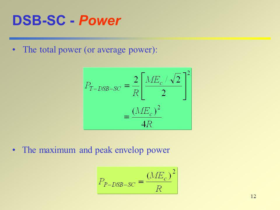 12 DSB-SC - Power The total power (or average power): The maximum and peak envelop power