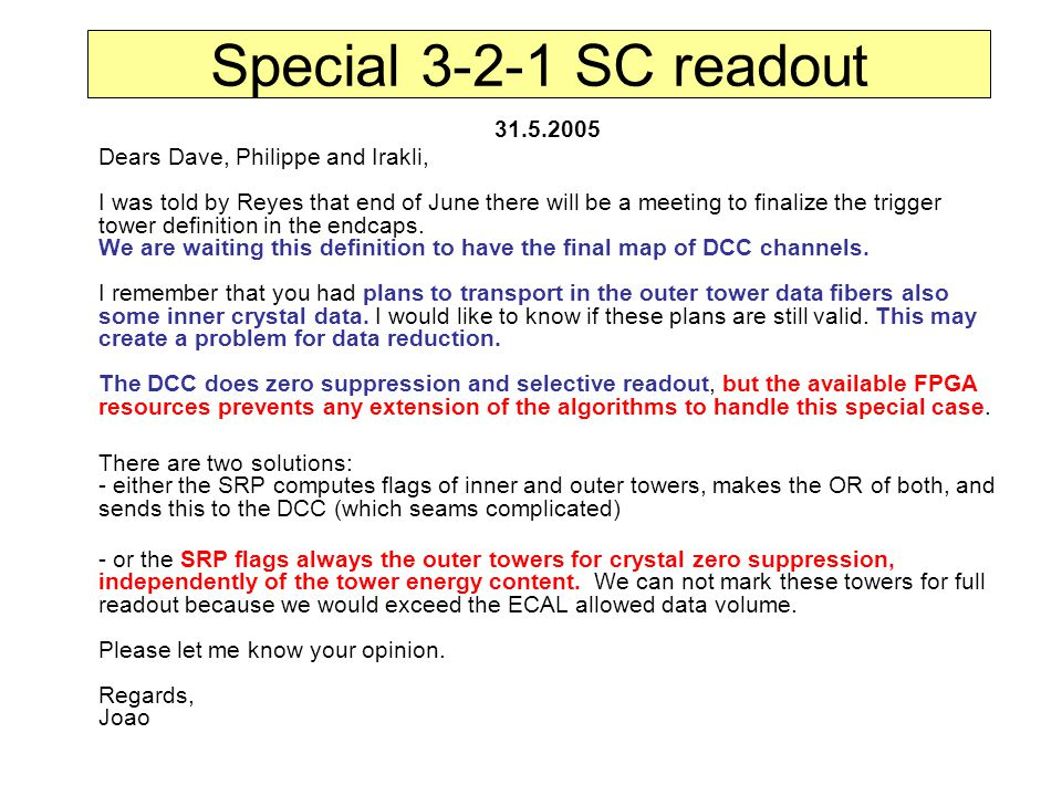Special 3-2-1 SC readout 31.5.2005 Dears Dave, Philippe and Irakli, I was told by Reyes that end of June there will be a meeting to finalize the trigger tower definition in the endcaps.