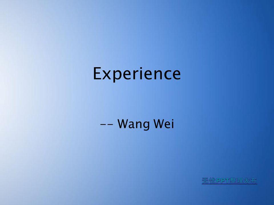 Experience -- Wang Wei