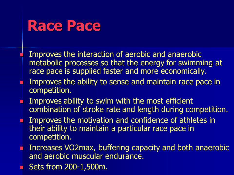 Improves the interaction of aerobic and anaerobic metabolic processes so that the energy for swimming at race pace is supplied faster and more economi