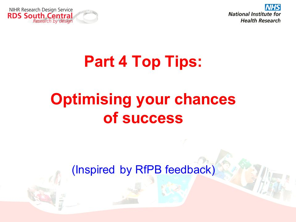 Part 4 Top Tips: Optimising your chances of success (Inspired by RfPB feedback)