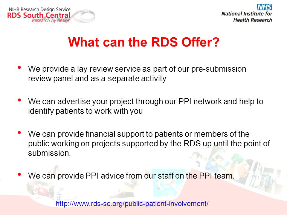 What can the RDS Offer? We provide a lay review service as part of our pre-submission review panel and as a separate activity We can advertise your pr