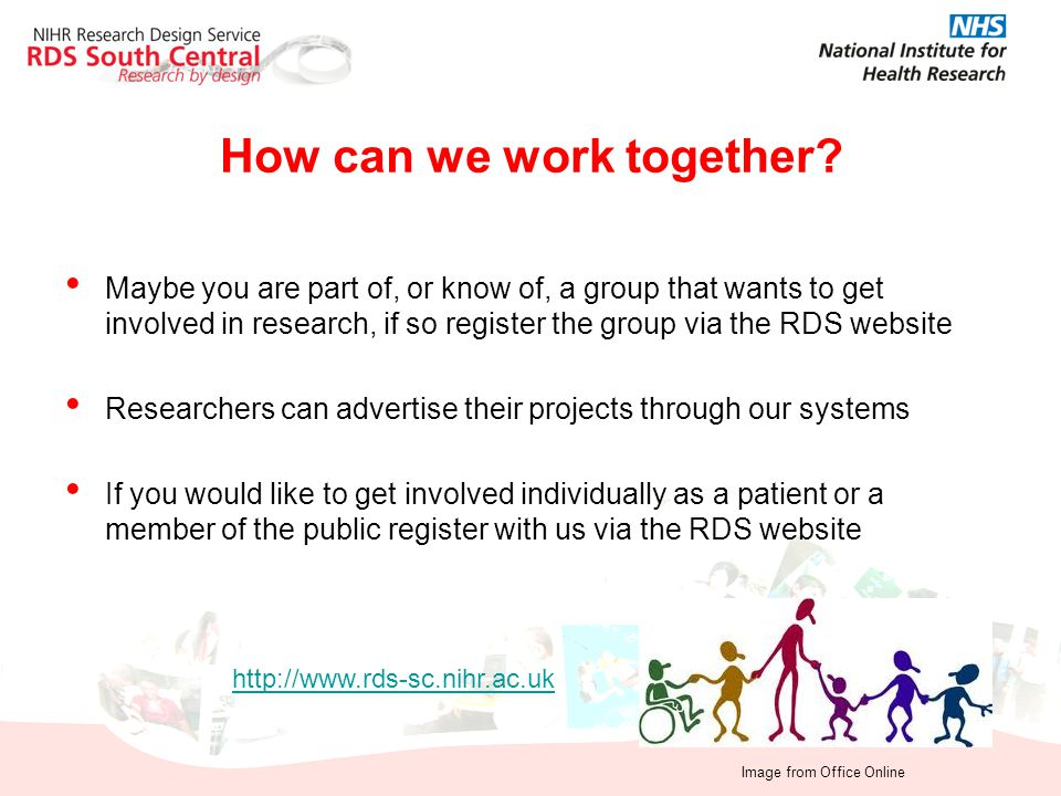 How can we work together? Maybe you are part of, or know of, a group that wants to get involved in research, if so register the group via the RDS webs