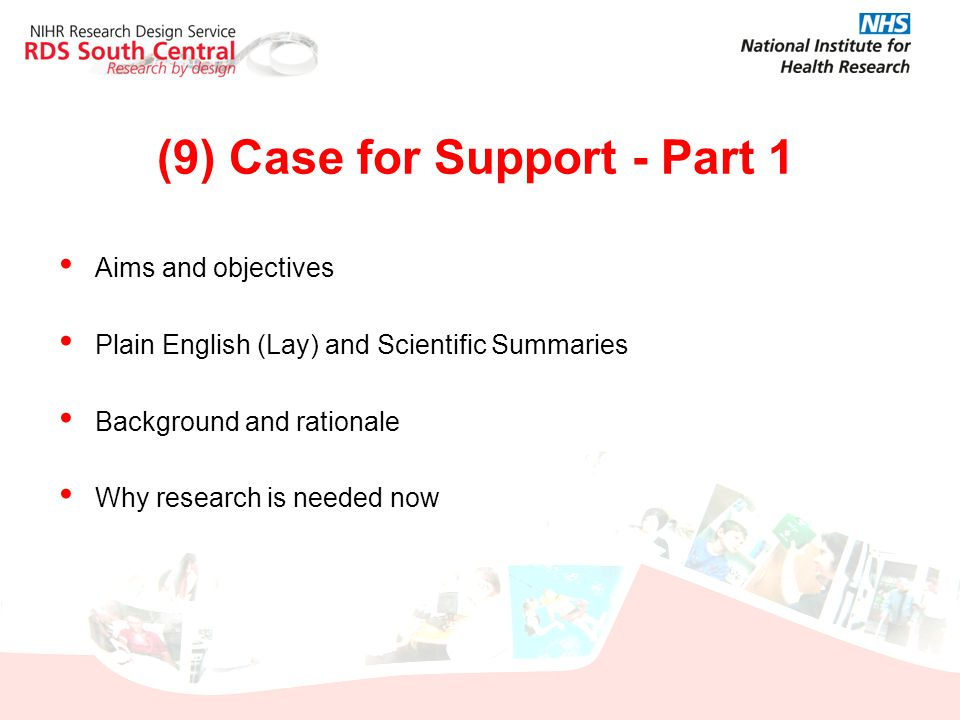(9) Case for Support - Part 1 Aims and objectives Plain English (Lay) and Scientific Summaries Background and rationale Why research is needed now