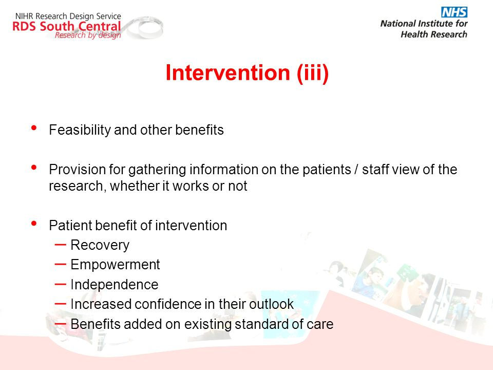 Intervention (iii) Feasibility and other benefits Provision for gathering information on the patients / staff view of the research, whether it works o