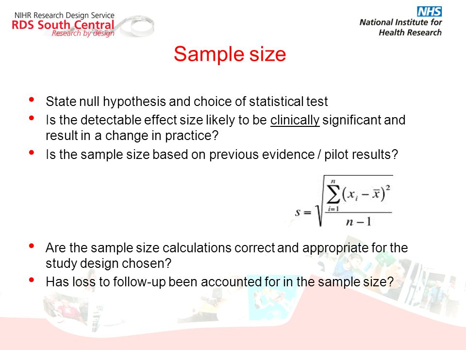 Sample size State null hypothesis and choice of statistical test Is the detectable effect size likely to be clinically significant and result in a cha