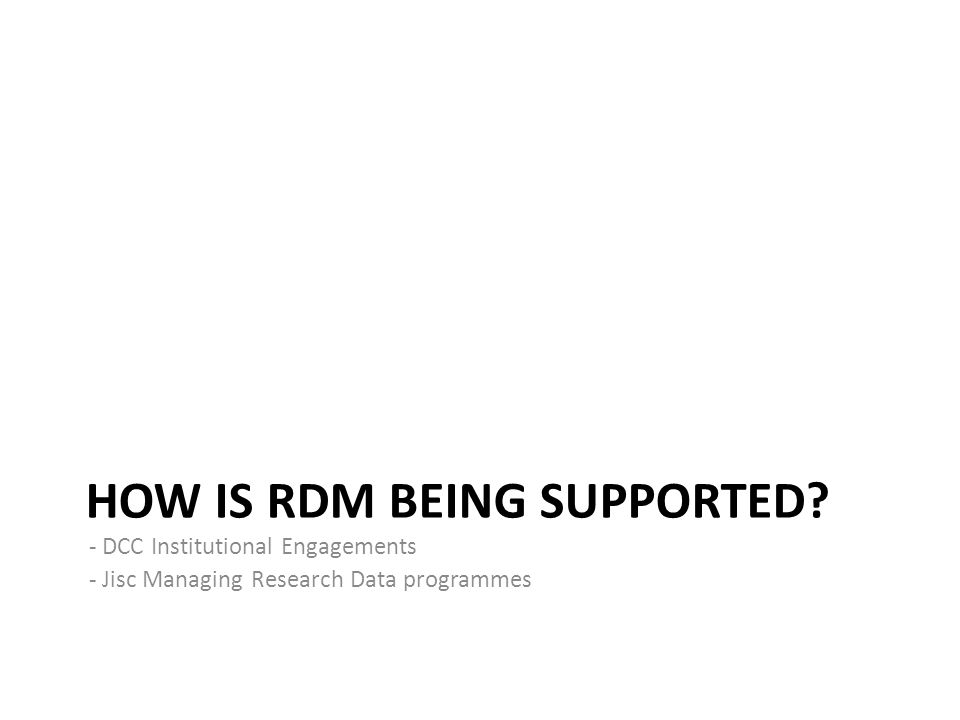 HOW IS RDM BEING SUPPORTED.
