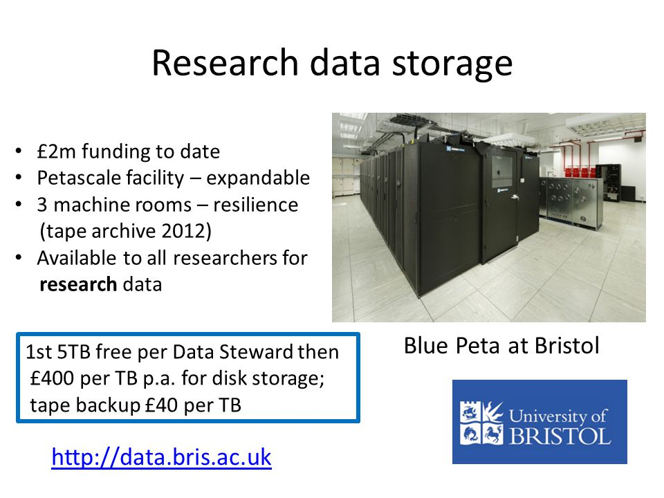 Research data storage Blue Peta at Bristol 1st 5TB free per Data Steward then £400 per TB p.a.