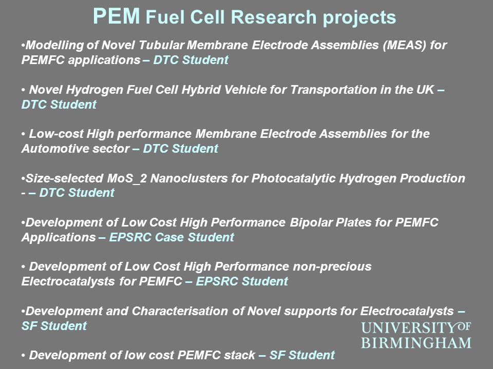 PEM Fuel Cell Research projects Modelling of Novel Tubular Membrane Electrode Assemblies (MEAS) for PEMFC applications – DTC Student Novel Hydrogen Fu