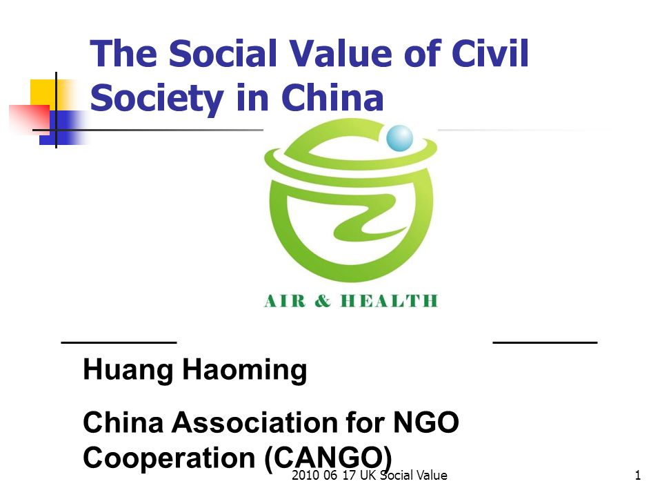 2010 06 17 UK Social Value1 Huang Haoming China Association for NGO Cooperation (CANGO) The Social Value of Civil Society in China
