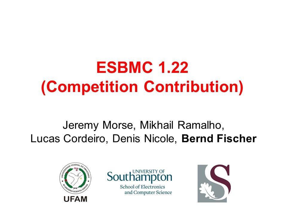 Jeremy Morse, Mikhail Ramalho, Lucas Cordeiro, Denis Nicole, Bernd Fischer ESBMC 1.22 (Competition Contribution)
