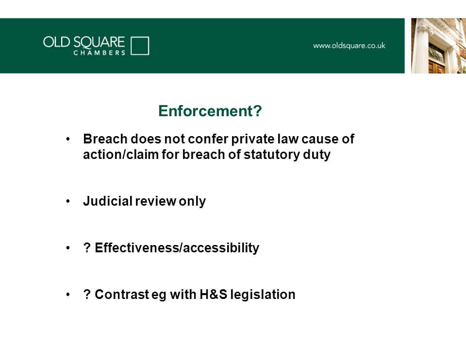 Breach does not confer private law cause of action/claim for breach of statutory duty Judicial review only .
