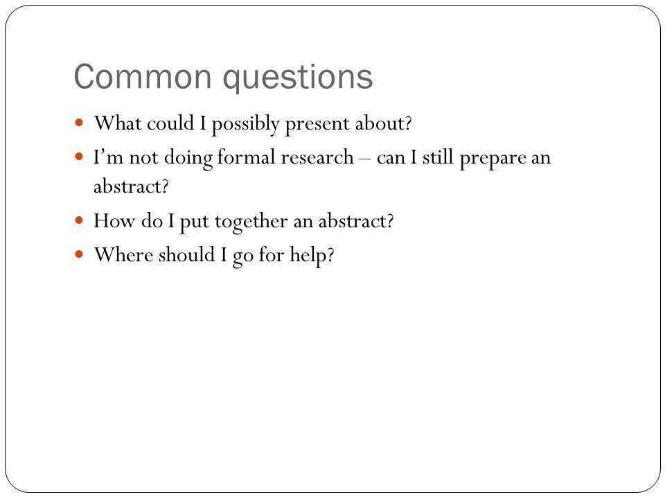What to present – research only.