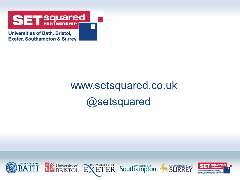 www.setsquared.co.uk @setsquared