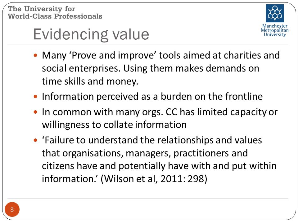 Evidencing value 3 Many 'Prove and improve' tools aimed at charities and social enterprises.