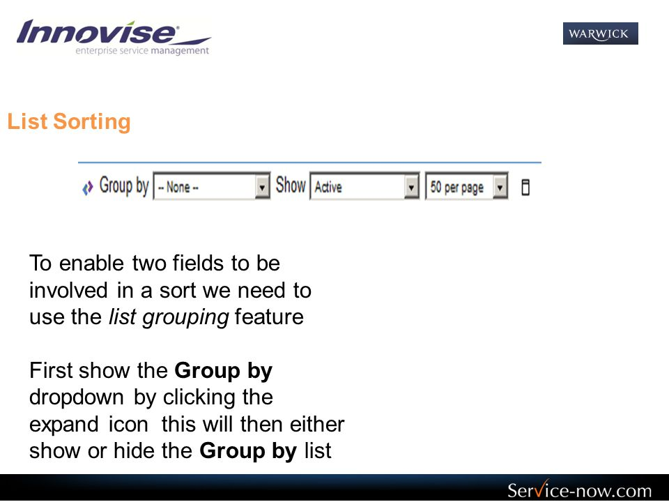 List Sorting To enable two fields to be involved in a sort we need to use the list grouping feature First show the Group by dropdown by clicking the expand icon this will then either show or hide the Group by list