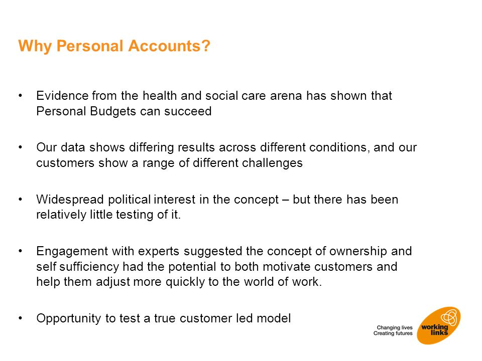 Evidence from the health and social care arena has shown that Personal Budgets can succeed Our data shows differing results across different condition