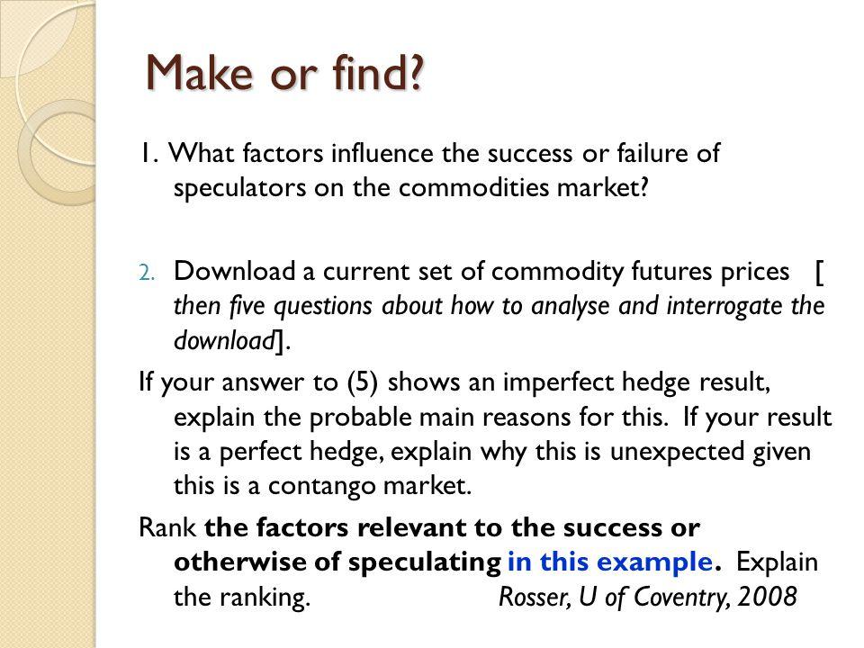 Make or find. 1.