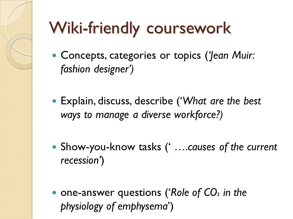 Many two-concept questions are also Wiki-friendly…..
