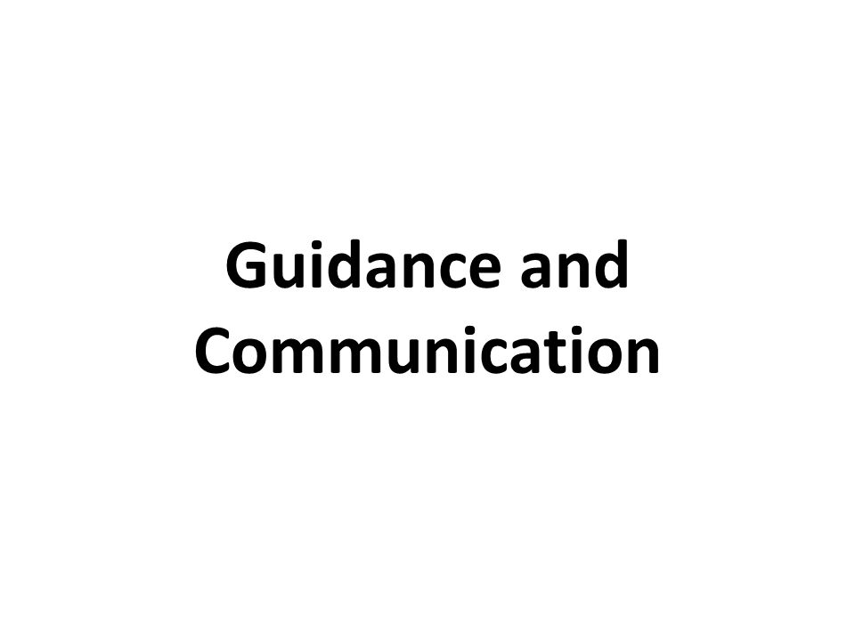 Guidance and Communication