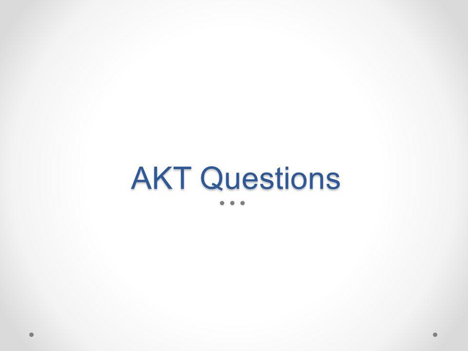 AKT Questions