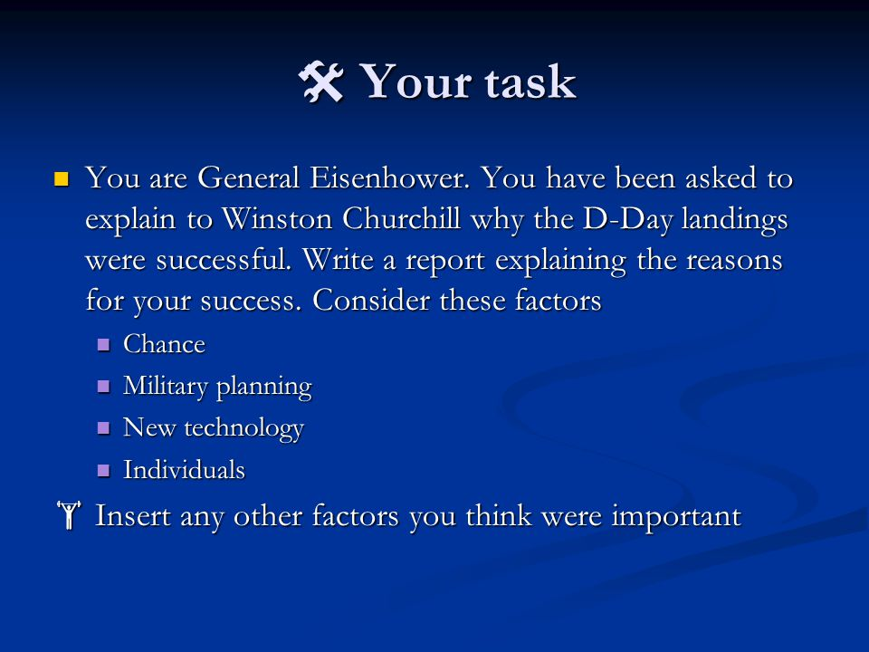  Your task You are General Eisenhower.