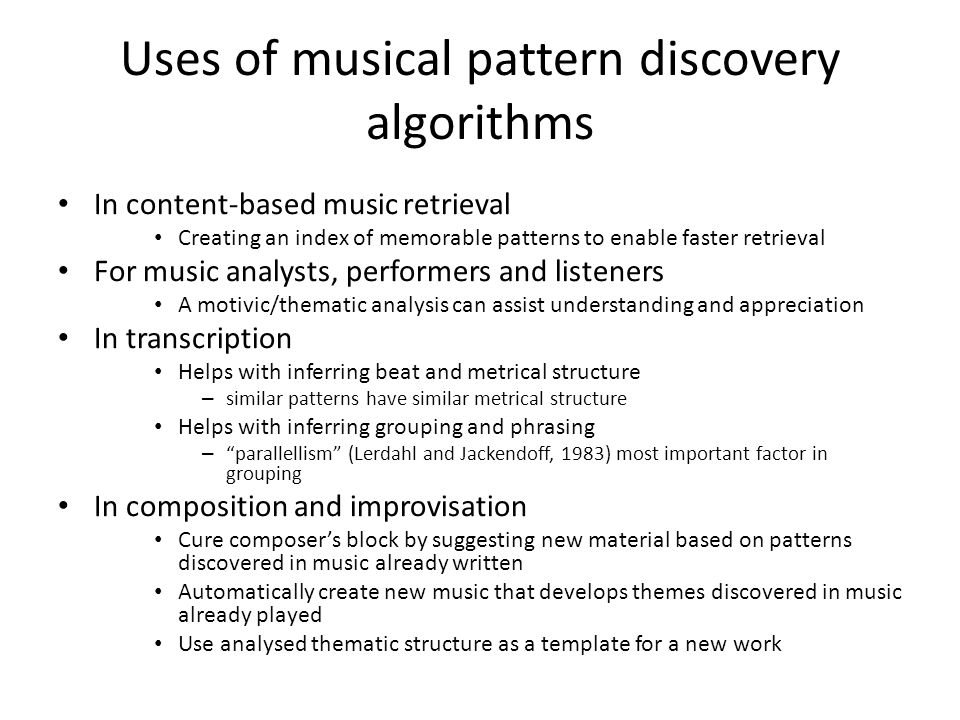 Importance of repeated patterns in music analysis and cognition Schenker (1954.