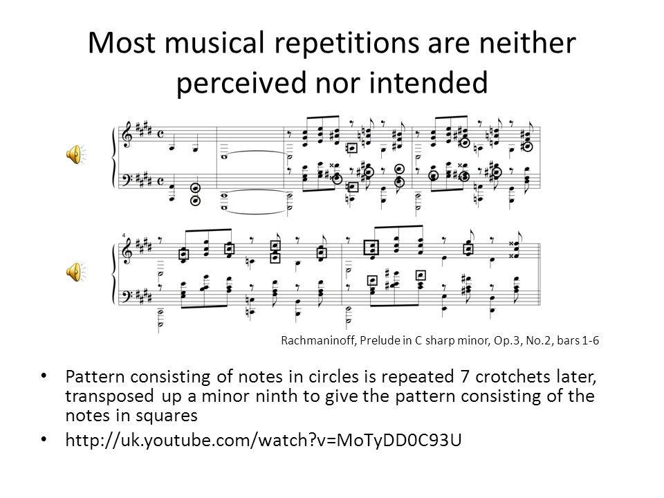 Interesting musical repetitions are structurally diverse Want to discover all and only interesting repeated patterns i.e., themes and motives Class of interesting repeated patterns is structurally diverse because patterns vary widely in structural characteristics many ways of transforming a musical pattern to give another pattern that is perceived to be a version of it – e.g., we can transpose it, embellish it, change tempo harmony, accompaniment, instrumentation, etc.