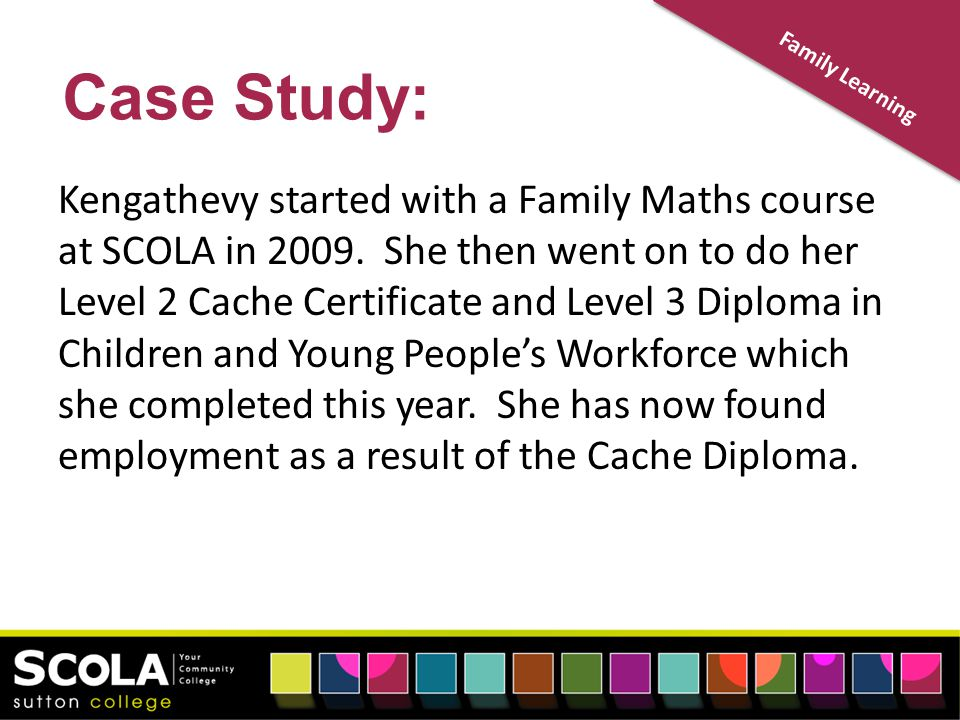 Family Learning Case Study: Kengathevy started with a Family Maths course at SCOLA in 2009.