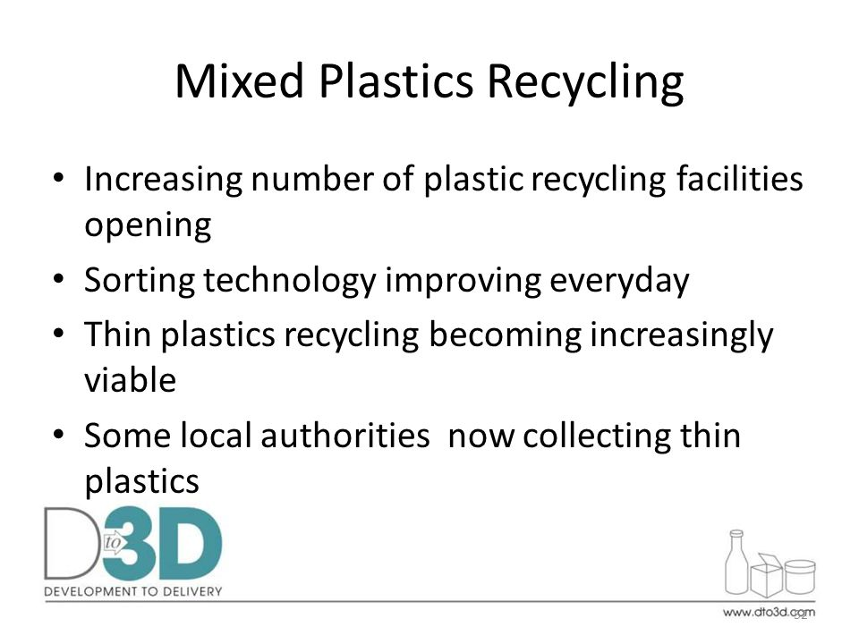 Mixed Plastics Recycling Increasing number of plastic recycling facilities opening Sorting technology improving everyday Thin plastics recycling becoming increasingly viable Some local authorities now collecting thin plastics 52