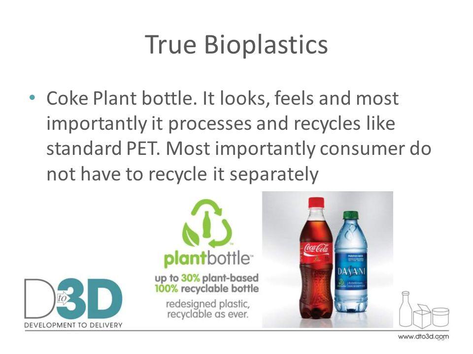 True Bioplastics Coke Plant bottle.