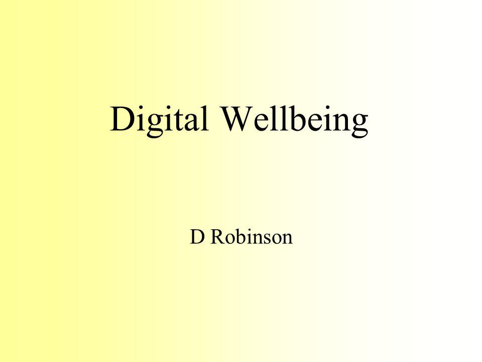 Digital Wellbeing D Robinson