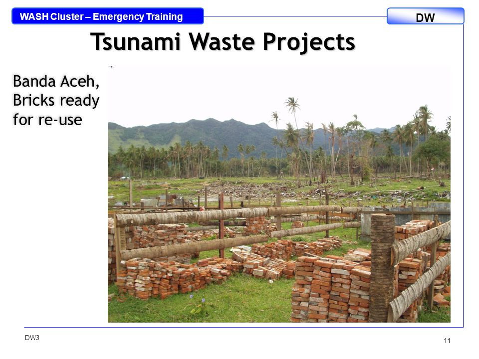 WASH Cluster – Emergency Training DW DW3 11 Tsunami Waste Projects Banda Aceh, Bricks ready for re-use
