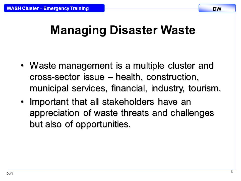 DW WASH Cluster – Emergency Training DW1 17 What is Health Care Waste .