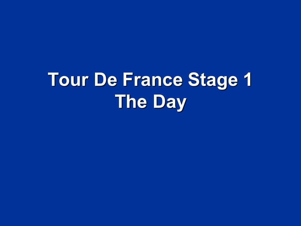 Tour De France Stage 1 The Day
