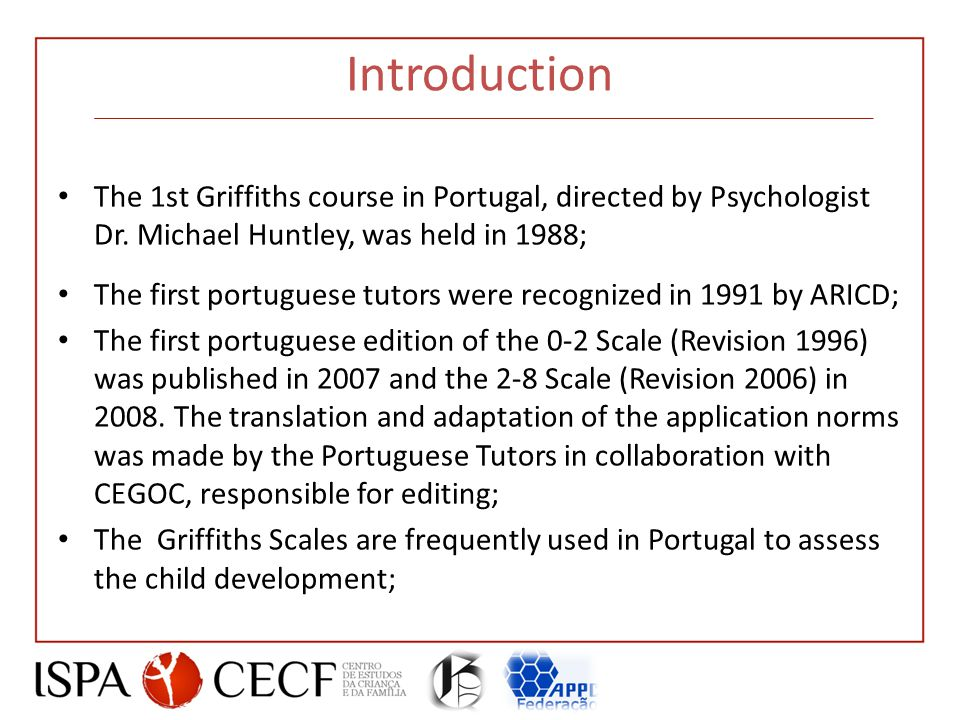 Introduction The 1st Griffiths course in Portugal, directed by Psychologist Dr.