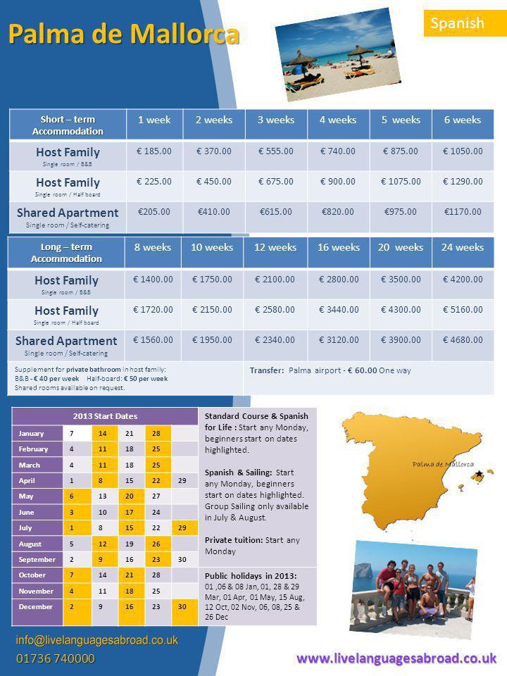 2013 Start DatesStandard Course & Spanish for Life : Start any Monday, beginners start on dates highlighted.