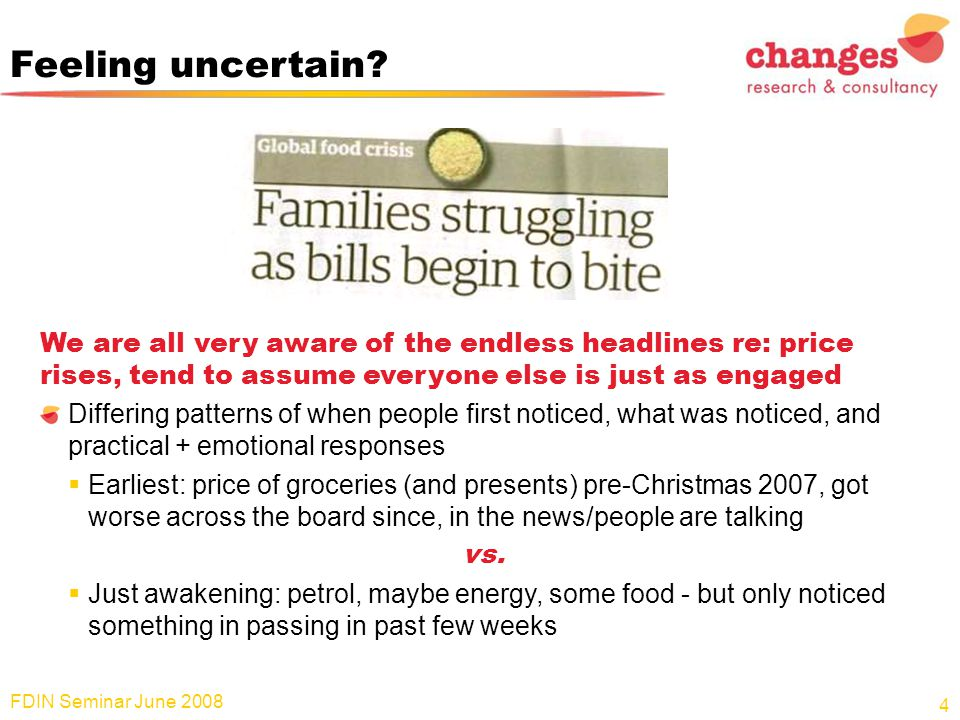 Feeling uncertain? We are all very aware of the endless headlines re: price rises, tend to assume everyone else is just as engaged Differing patterns