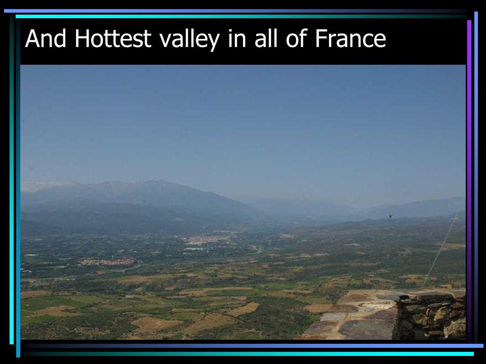 And Hottest valley in all of France