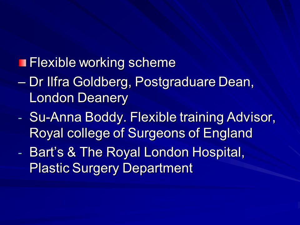 Flexible working scheme – Dr Ilfra Goldberg, Postgraduare Dean, London Deanery - Su-Anna Boddy.