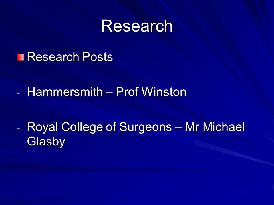 Research Research Posts - Hammersmith – Prof Winston - Royal College of Surgeons – Mr Michael Glasby