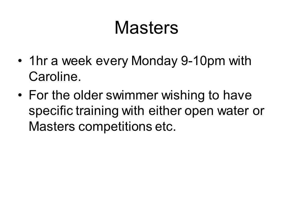 Masters 1hr a week every Monday 9-10pm with Caroline.