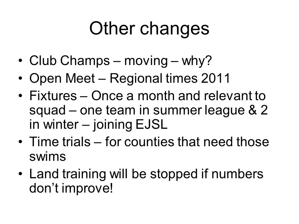 Other changes Club Champs – moving – why.