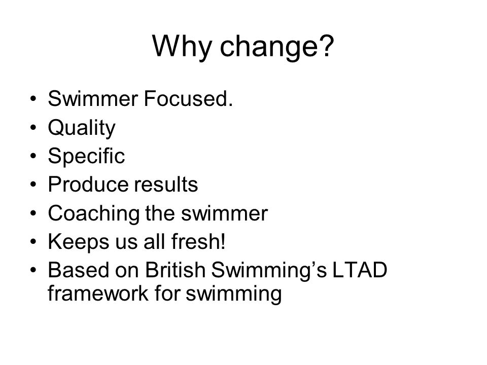 Why change. Swimmer Focused.