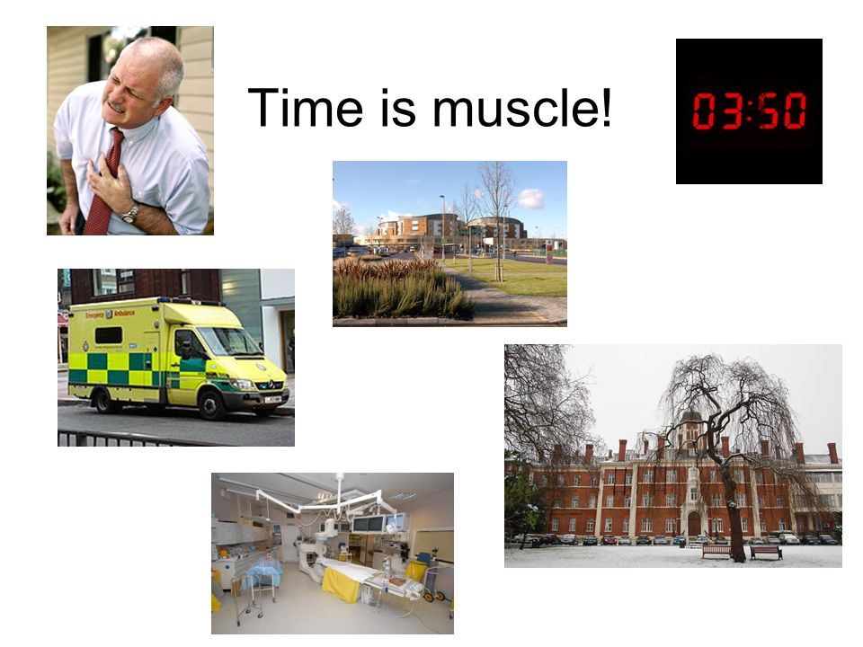 Time is muscle!
