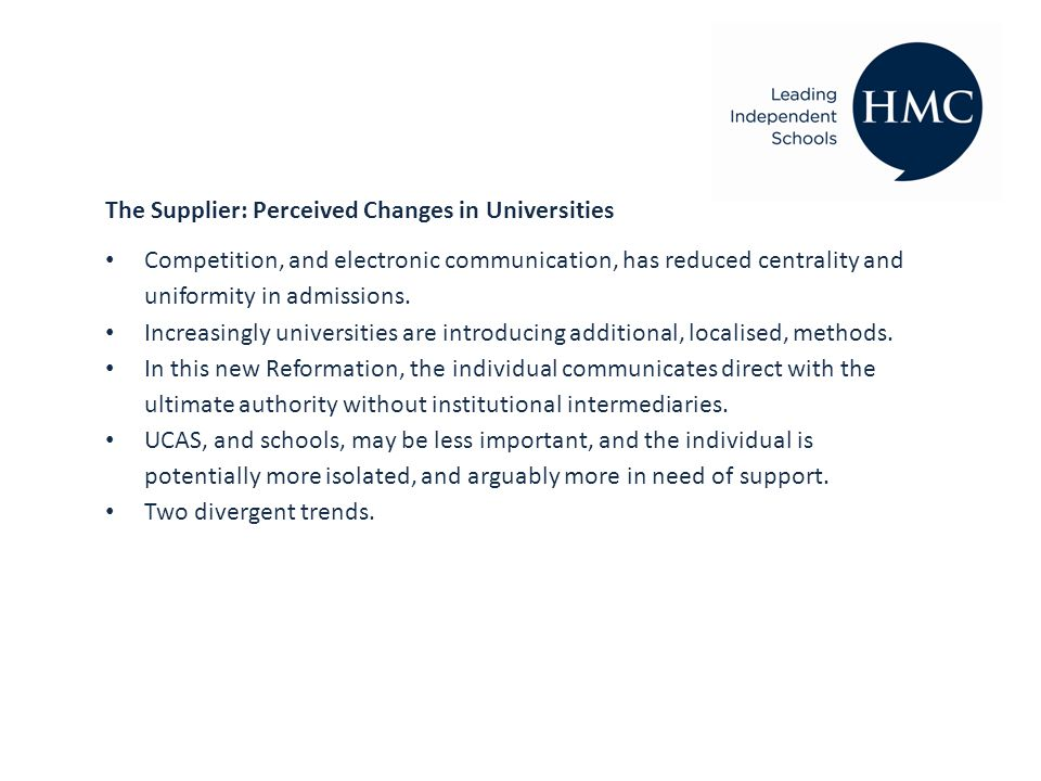 The Supplier: Perceived Changes in Universities Competition, and electronic communication, has reduced centrality and uniformity in admissions.