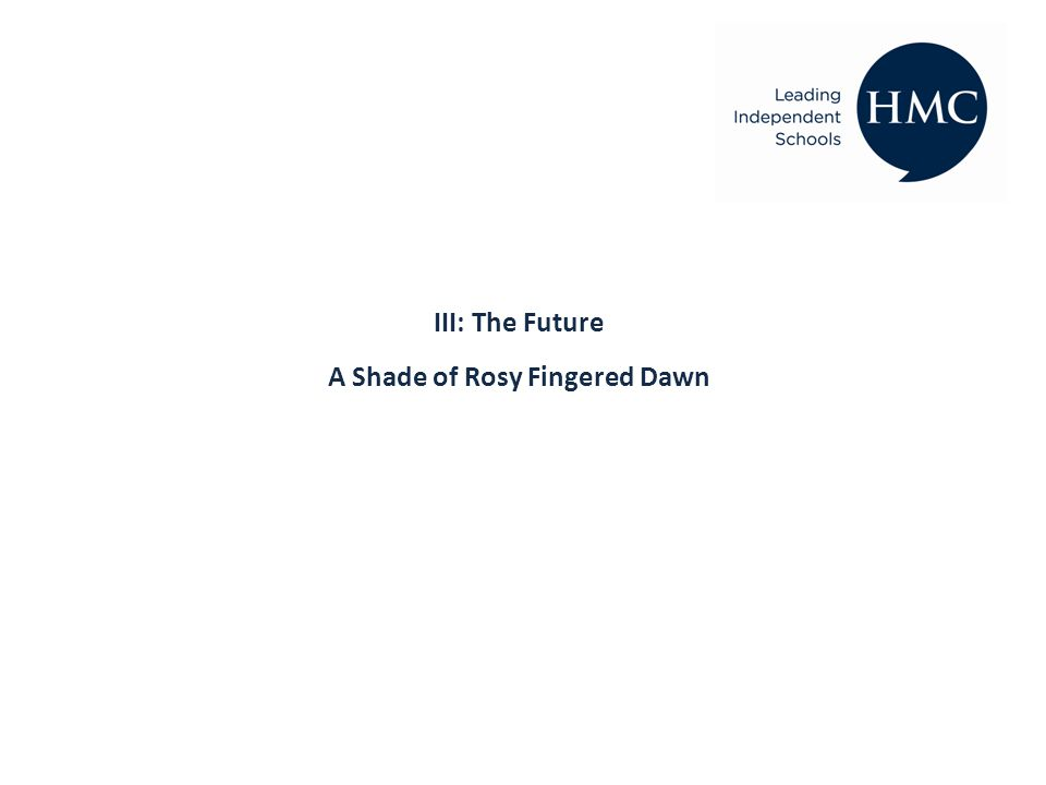 III: The Future A Shade of Rosy Fingered Dawn