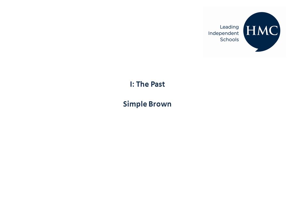 I: The Past Simple Brown