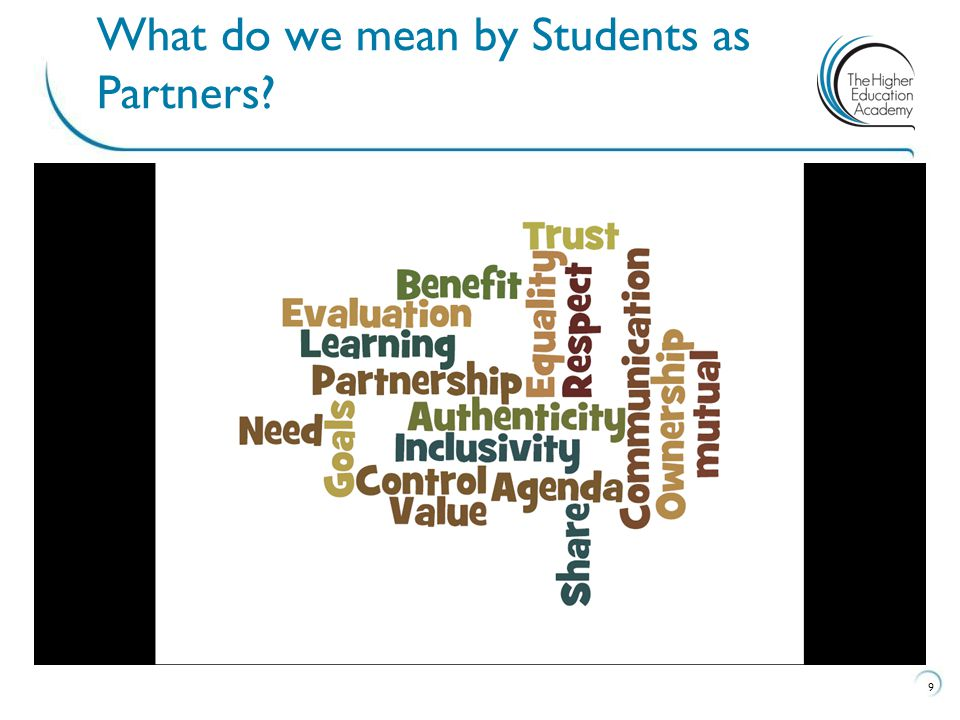 Our approach is based on scholarship of student voice/student engagement and successful partnership work: 9 What do we mean by Students as Partners