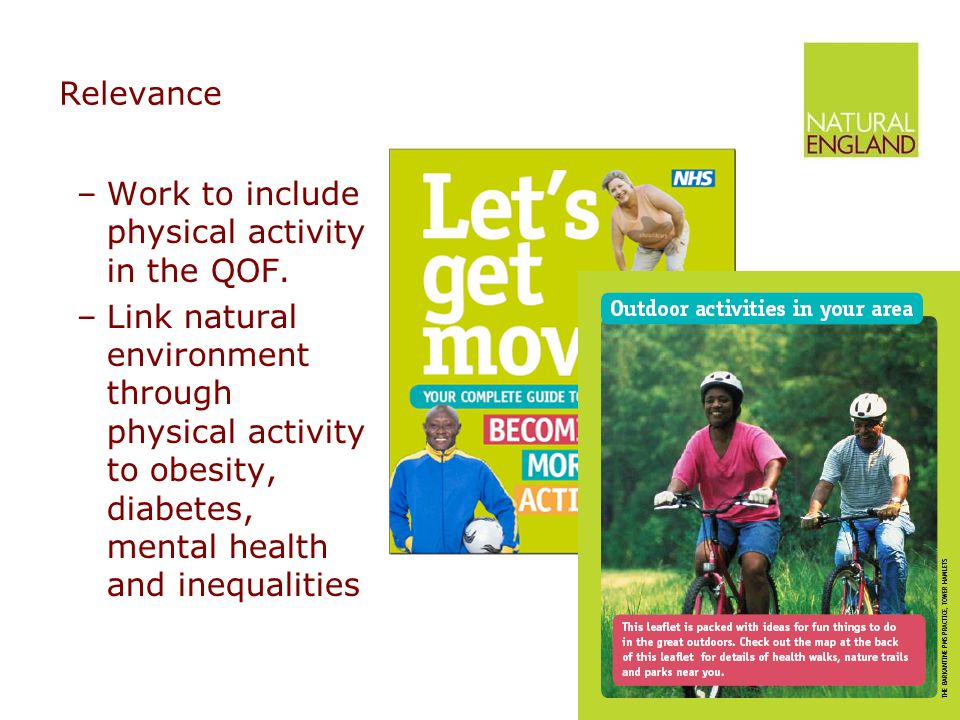 Relevance –Work to include physical activity in the QOF.